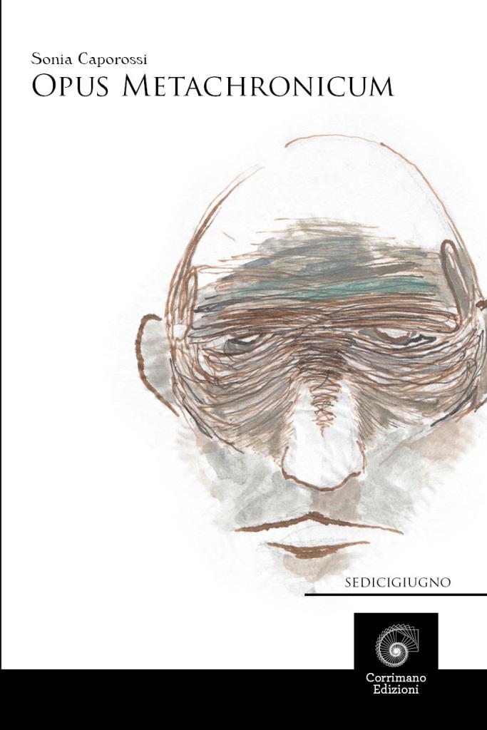 """Sonia Caporossi, """"Opus Metachronicum"""", Corrimano Edizioni 2014"""