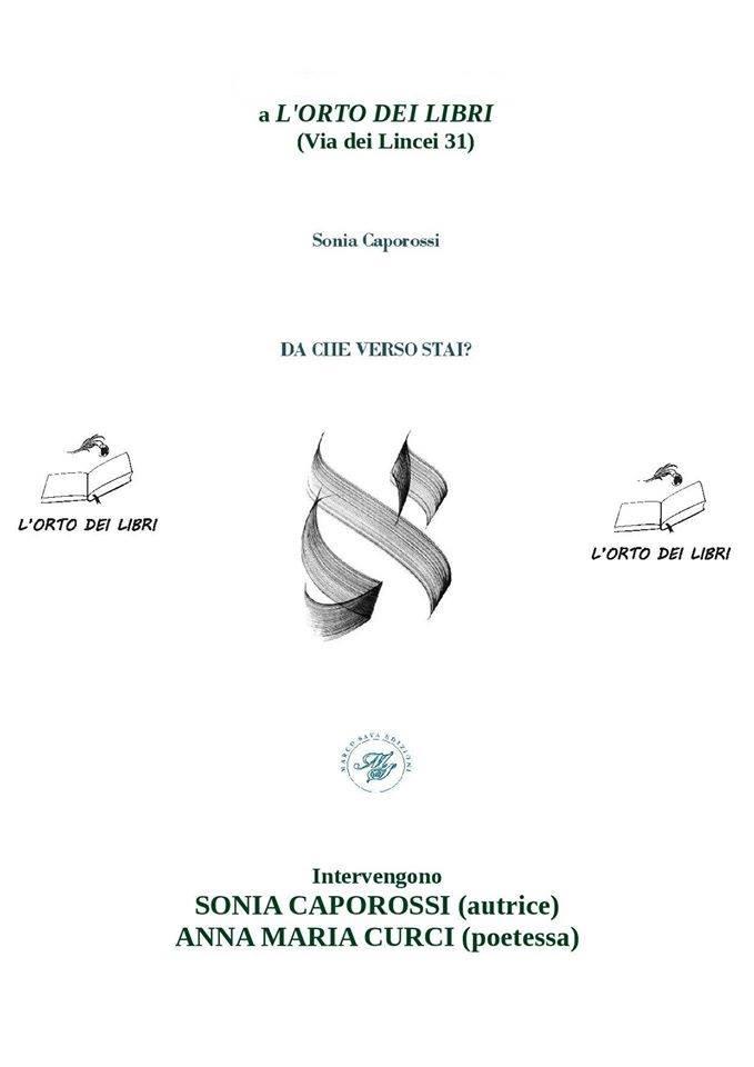 """Roma, """"L'Orto dei Libri"""", sabato 27 maggio ore 18:00: Anna Maria Curci presenta """"Da che verso stai?"""" di Sonia Caporossi"""